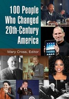 100 People Who Changed 20th-Century America, ed. , v.