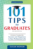 101 Tips for Graduates, Rev. ed., ed. , v.