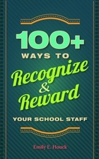 100+ Ways to Recognize & Reward Your School Staff, ed. , v.
