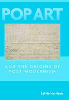Pop Art and the Origins of Post-Modernism, ed. , v.