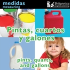 Pintas, cuartos y galones (Pints, Quarts, and Gallons), ed. , v.