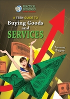 A Teen Guide to Buying Goods and Services, ed. , v.