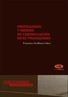 Propaganda y medios de comunicación en el franquismo (1936-1951)