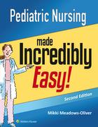 Pediatric Nursing Made Incredibly Easy!, ed. 2