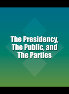 The Presidency, The Public, and The Parties, ed. 3