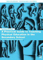 A Practical Guide to Teaching Physical Education in the Secondary School, ed. 2