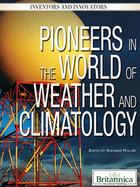 Pioneers in the World of Weather and Climatology