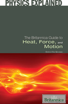 The Britannica Guide to Heat, Force, and Motion, ed. , v.