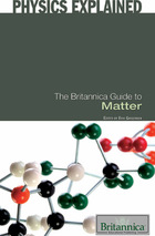 The Britannica Guide to Matter, ed. , v.
