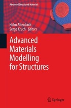 Advanced Materials Modelling for Structures