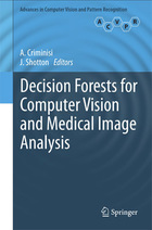 Decision Forests for Computer Vision and Medical Image Analysis, ed. , v.