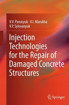 Injection Technologies for the Repair of Damaged Concrete Structures, ed. , v.