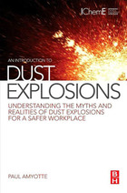 An Introduction to Dust Explosions, ed. , v.