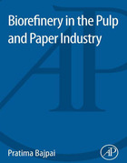 Biorefinery in the Pulp and Paper Industry, ed. , v.