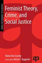 Feminist Theory, Crime, and Social Justice, ed. , v.