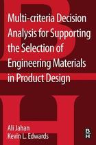 Multi-criteria Decision Analysis for Supporting the Selection of Engineering Materials in Product Design, ed. , v.