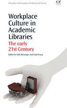 Workplace Culture in Academic Libraries, ed. , v.