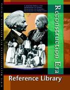 Reconstruction Era Reference Library, ed. , v.