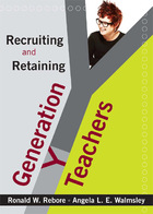 Recruiting and Retaining Generation Y Teachers, ed. , v.