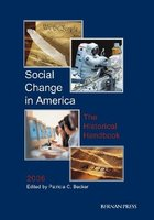 Social Change in America: The Historical Handbook, ed. 2006, v.