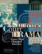 Supreme Court Drama: Cases That Changed America, ed. , v.