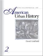 Encyclopedia of American Urban History, ed. , v.