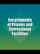 Encyclopedia of Prisons and Correctional Facilities, ed. , v.