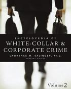 Encyclopedia of White-Collar and Corporate Crime, ed. , v.