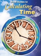 STEM Guides to Calculating Time, ed. , v.