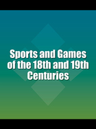 Sports and Games of the 18th and 19th Centuries, ed. , v.