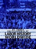 St. James Encyclopedia of Labor History Worldwide, ed. , v.