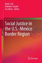Social Justice in the U.S.- Mexico Border Region, ed. , v.