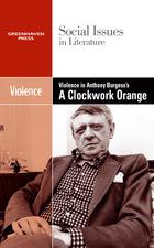 Violence in Anthony Burgess's A Clockwork Orange, ed. , v.