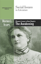 Women's Issues in Kate Chopin's The Awakening, ed. , v.