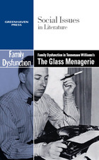Family Dysfunction in Tennessee Williams's The Glass Menagerie, ed. , v.