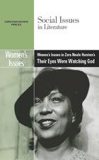 Women's Issues in Zora Neale Hurston's Their Eyes Were Watching God