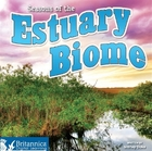 Seasons of the Estuary Biome, ed. , v.