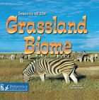 Seasons of the Grassland Biome, ed. , v.