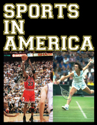 Sports in America from Colonial Times to the Twenty-First Century