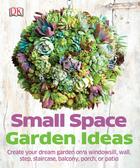Small Space Garden Ideas, ed. , v.