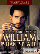 The Life and Times of William Shakespeare, ed. , v.
