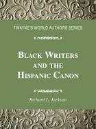 Black Writers and the Hispanic Canon, ed. , v.