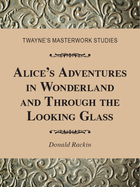 Alice's Adventures in Wonderland and Through the Looking Glass, ed. , v.