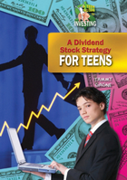 A Dividend Stock Strategy for Teens, ed. , v.