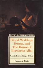 Blood Wedding, Yerma, and The House of Bernarda Alba, ed. , v.