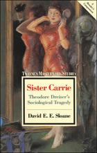 Sister Carrie, Theodore Dreiser's Sociological Tragedy, ed. , v.