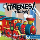 ¡Trenes! (Trains), ed. , v.