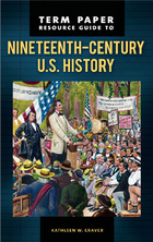 Term Paper Resource Guide to Nineteenth-Century U.S. History