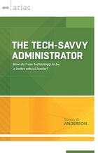 The Tech-Savvy Administrator, ed. , v.