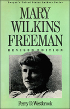 Mary Wilkins Freeman, Rev. ed., ed. , v.